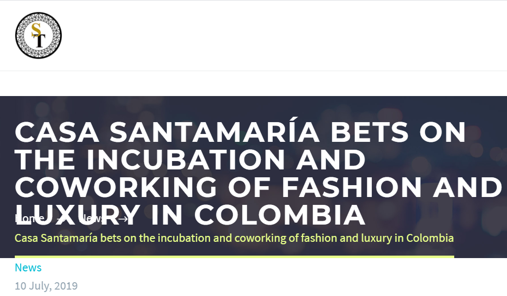 CASA SANTAMARÍA BETS ON THE INCUBATION AND COWORKING OF FASHION AND LUXURY IN COLOMBIA, worldshoppingtourism.com